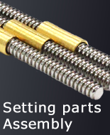 Setting parts ・ Assembly